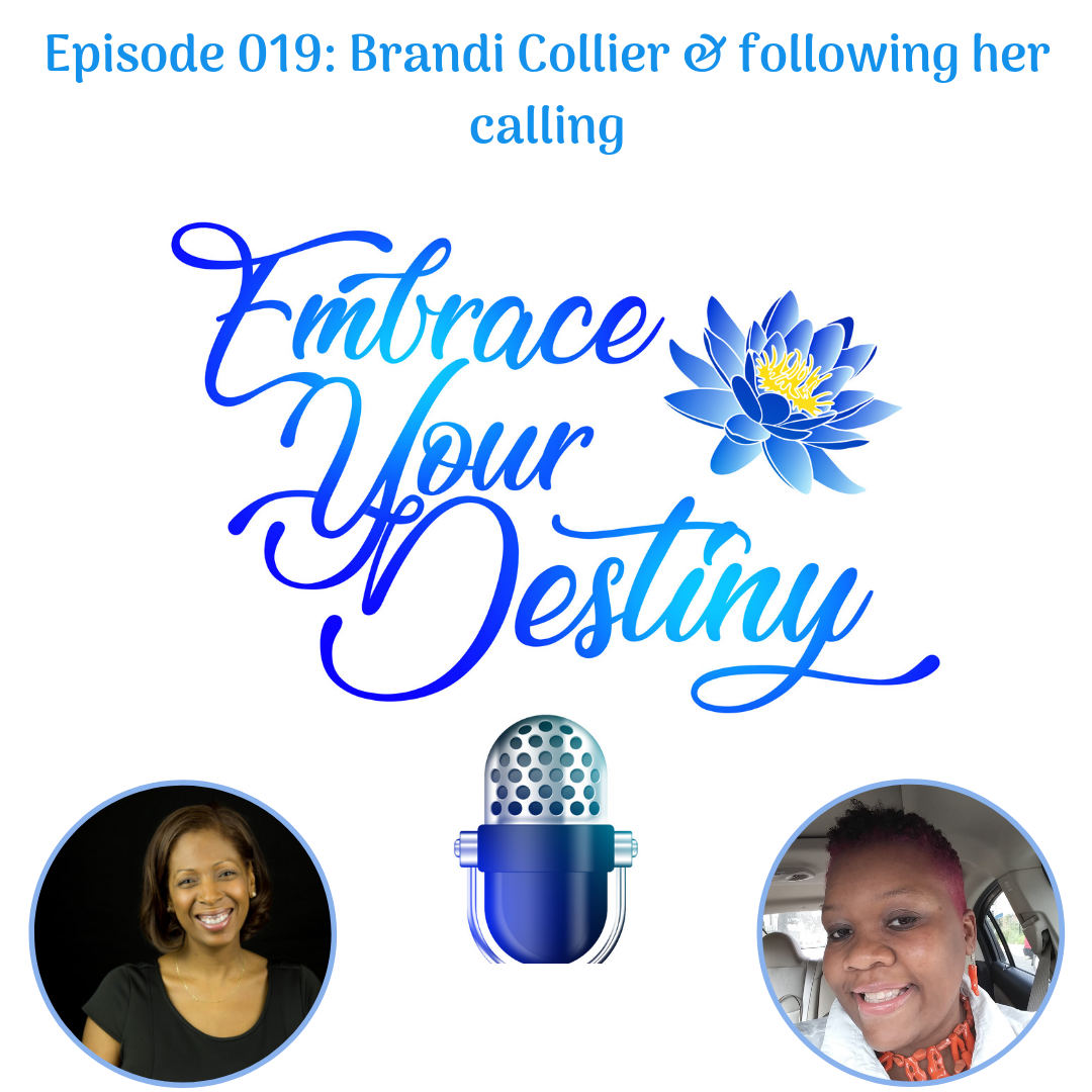 Episode 019: Brandi Collier & following her calling