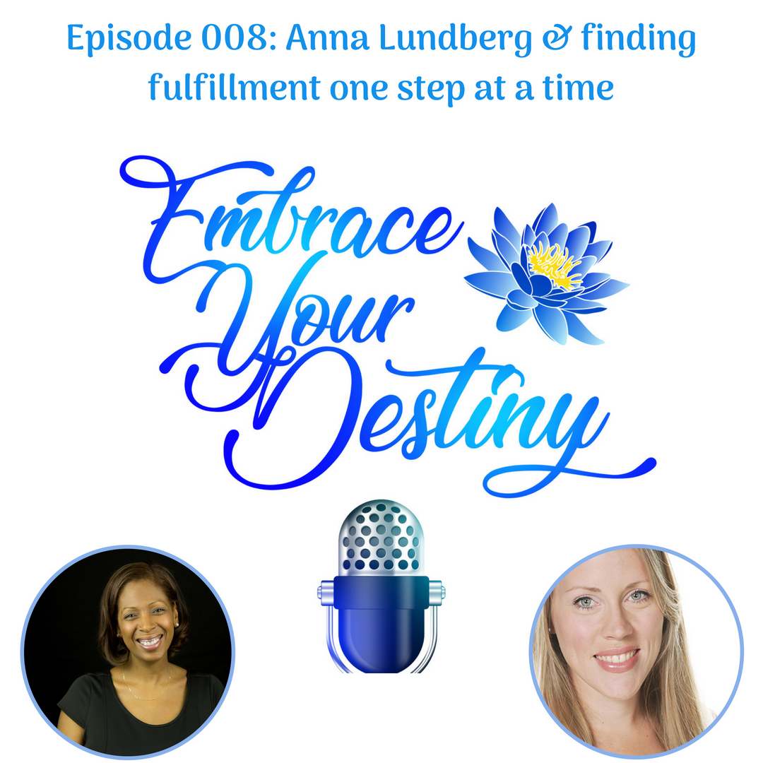 Episode 008: Anna Lundberg & finding fulfillment one step at a time