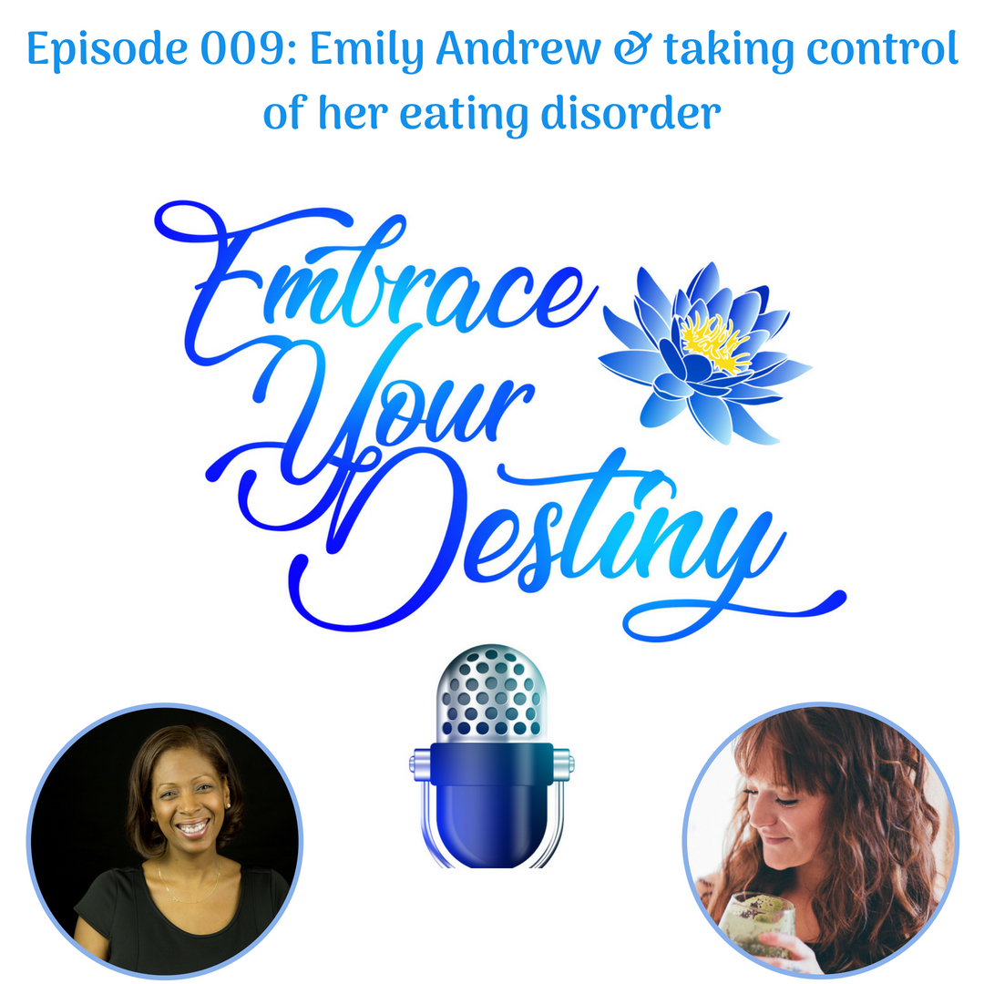 Episode 009: Emily Andrew & taking control of her eating disorder