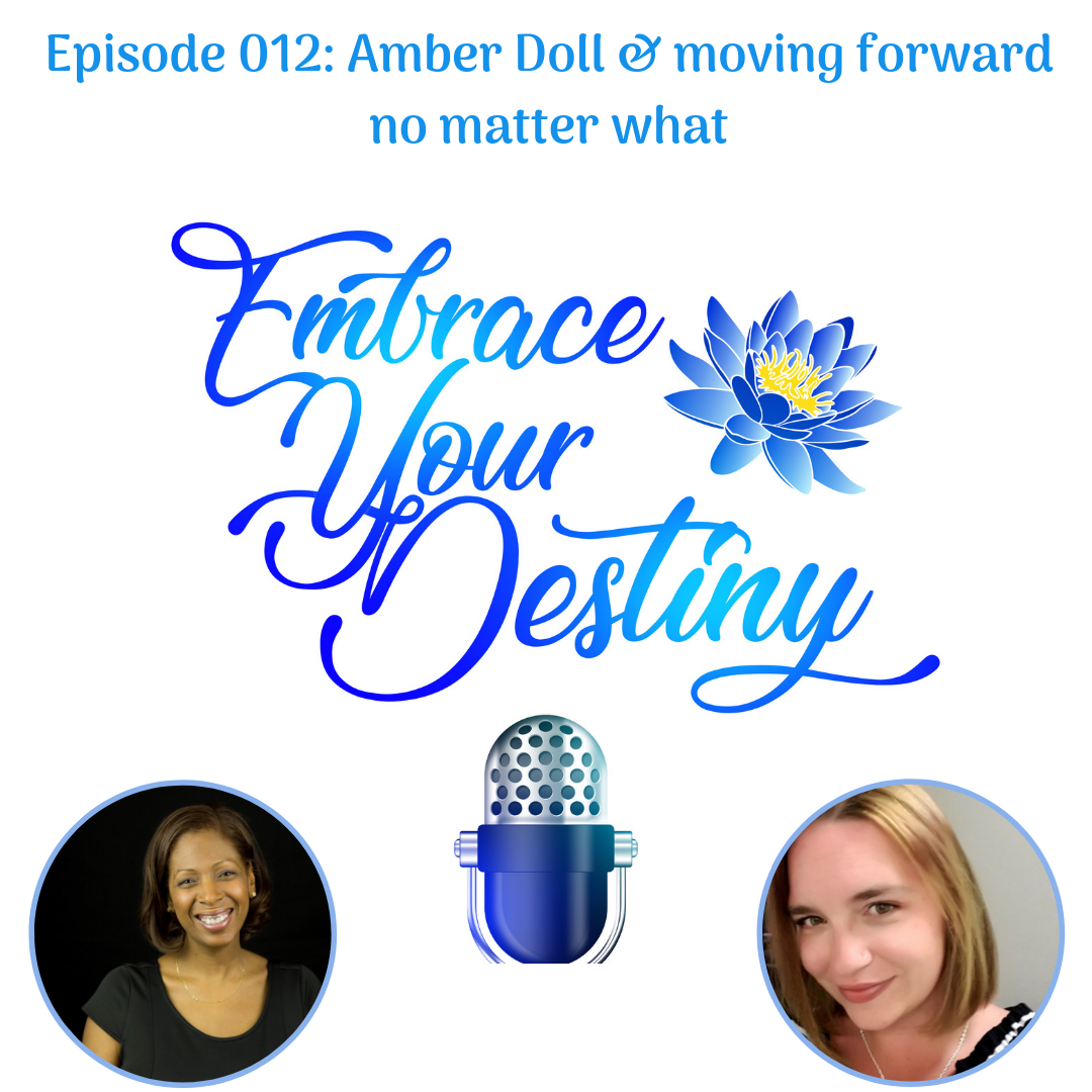 Episode 012: Amber Doll & moving forward no matter what