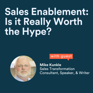 Sales Enablement: Is it really worth the recent hype?