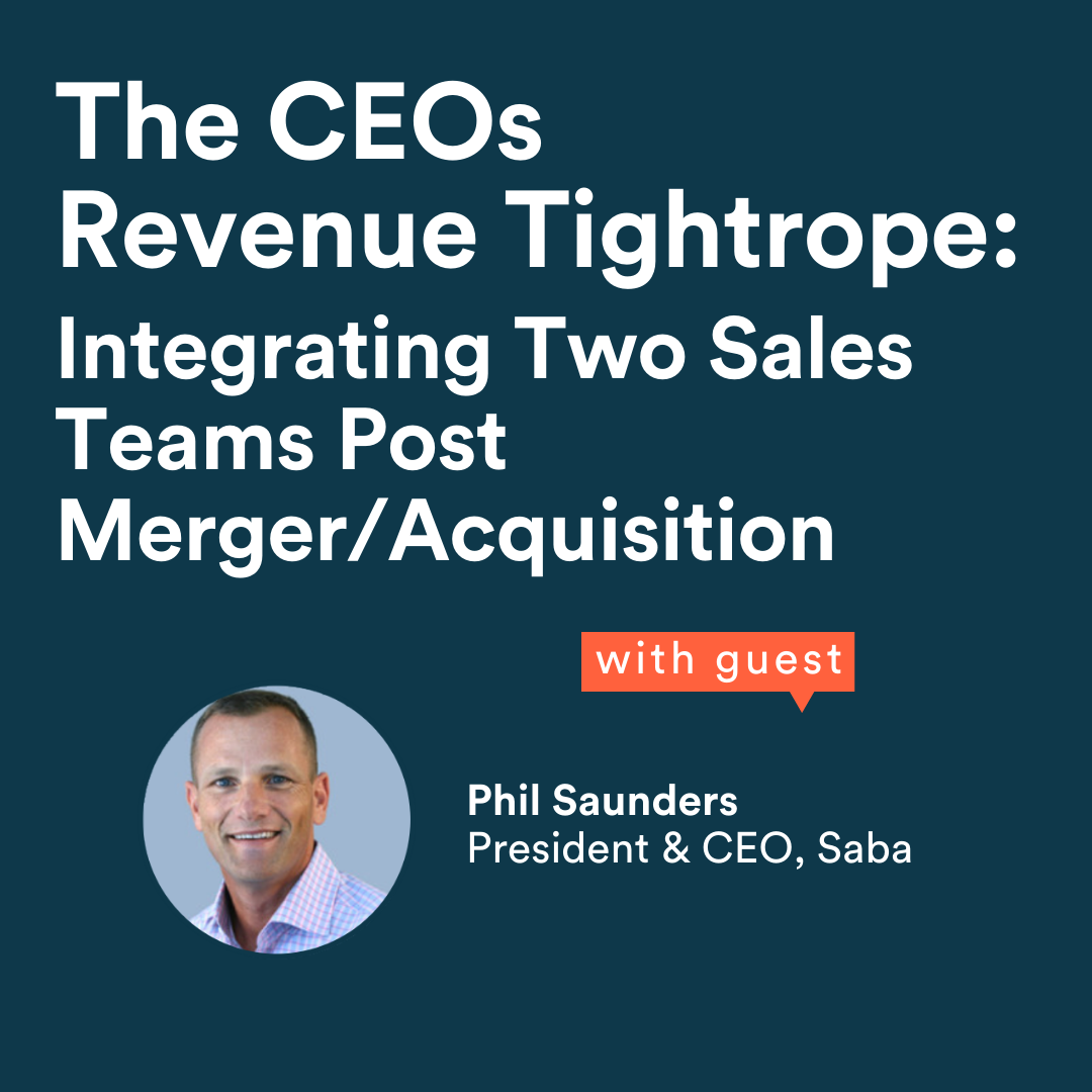 The CEO's Revenue Tightrope: Integrating Two Sales Teams Post Merger or Acquisition