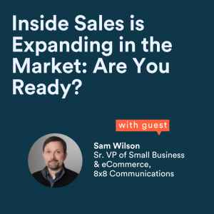 Inside Sales is expanding in the market. Are you ready?