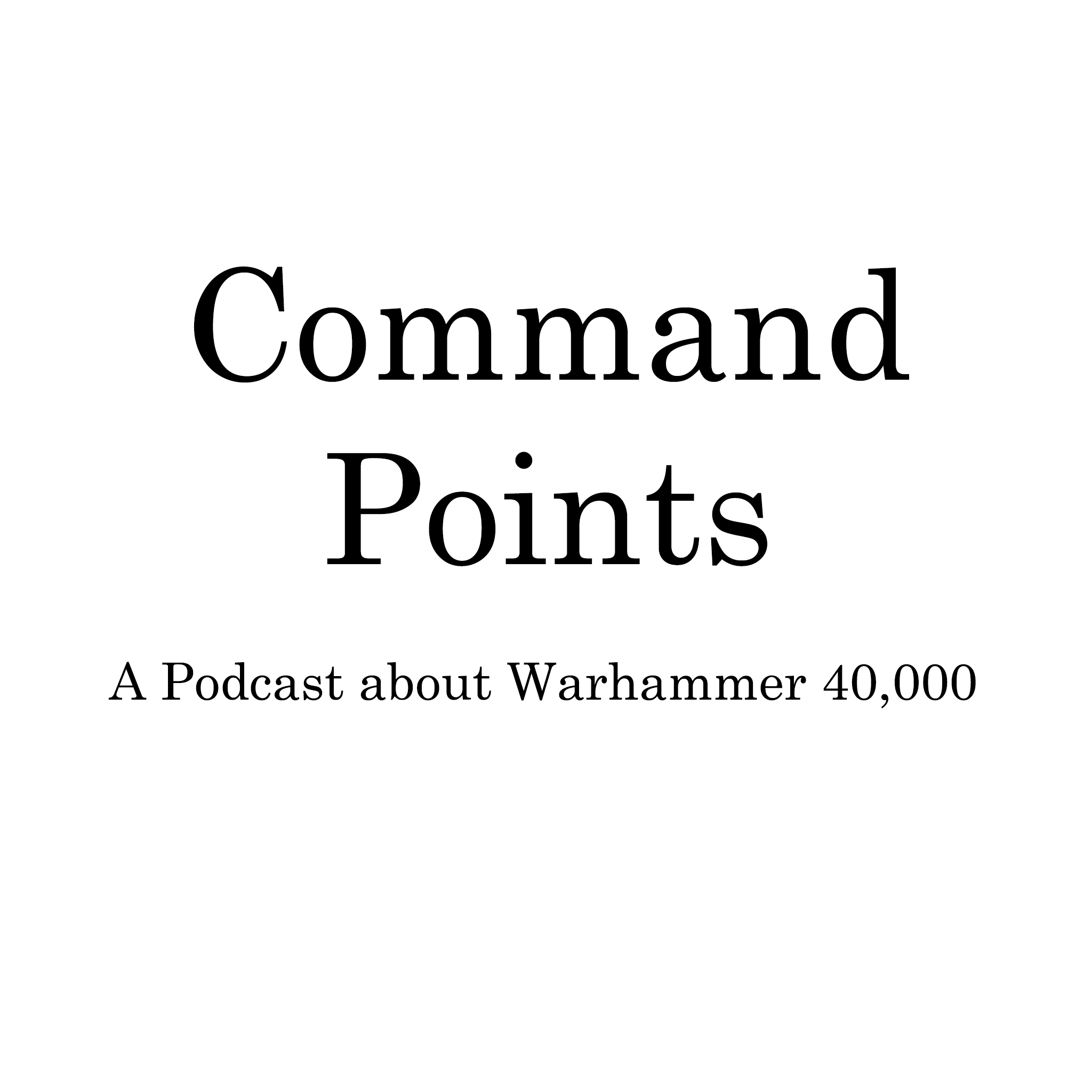 Command Points Episode 12 - Chapter Approved 2018 and Vigilus Defiant