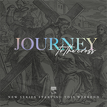 Journey to the Cross: Week 3