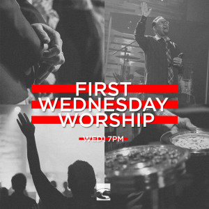 First Wednesday Worship