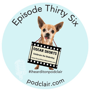 Episode 36: Oscar Shorts Montclair