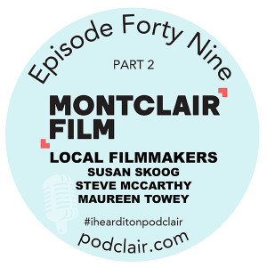 Episode 49 Part 2:  Local Filmmakers