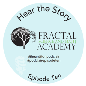 Episode 10: Fractal Science & Math Academy