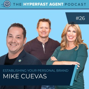 Episode #26 Establishing Your Personal Brand with Mike Cuevas