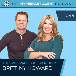 Episode #46 The True Value of Open Houses with Brittiny Howard