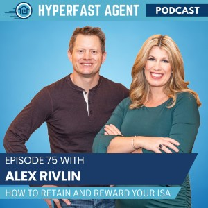 Episode #75 How to Retain and Reward ISAs with Alex Rivlin
