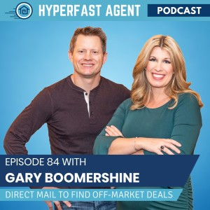 Episode #84 Using Direct Mail to Find Off-Market Deals with Gary Boomershine