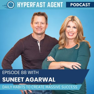 Episode #88 Daily Habits to Create Massive Success with Suneet Agarwal