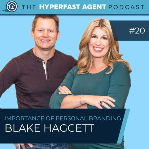Episode #20 The Importance of Personal Branding for Real Estate Agents with Blake Haggett