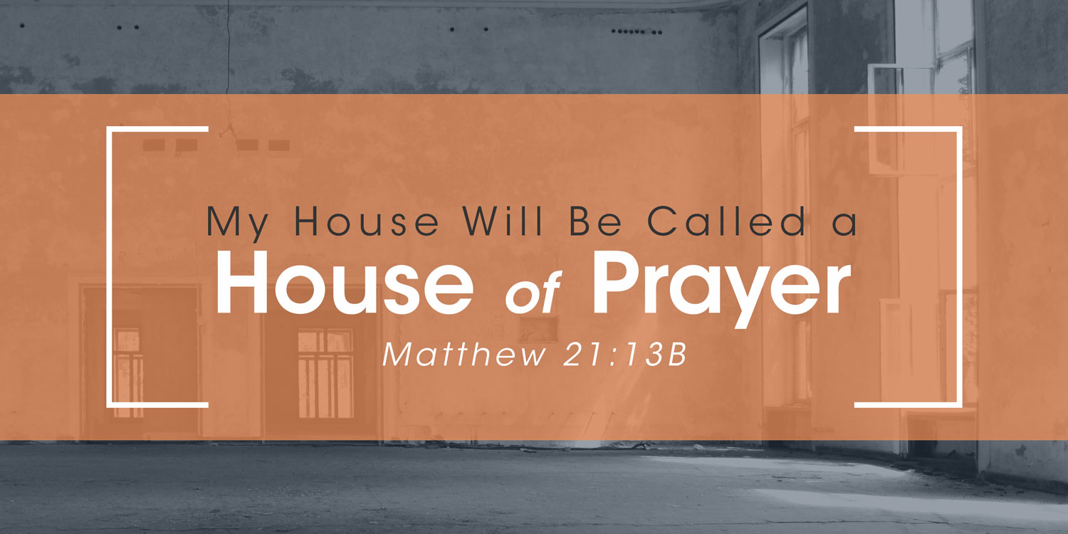 'My House Shall Be Called A House of Prayer' - Pastor Nathan