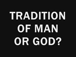 Mans Traditions vs Gods Word - Pastor Nathan