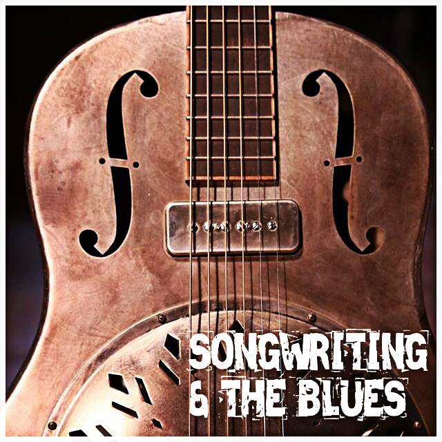 02. Episode Two. More on Songwriting, and the Blues.