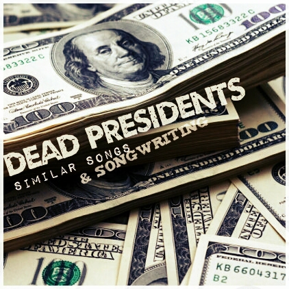 06. Episode Six. Dead Presidents. Writing Songs that are Similar