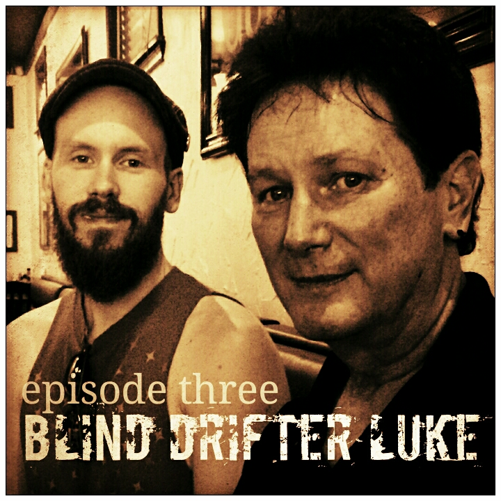"""03. Episode Three. Introducing Blind Drifter Luke, an Interview with Jonnie G and a Performance of """"Come Together"""""""
