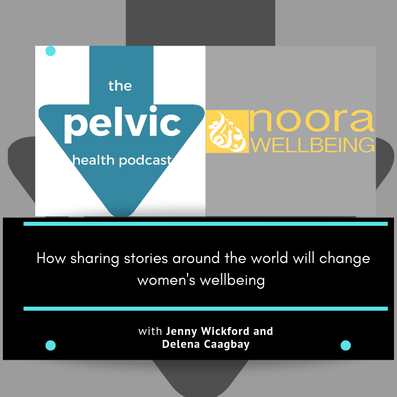 How sharing stories around the world will change women's wellbeing with Jenny Wickford and Delena Caagbay