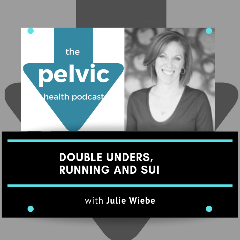 Double Unders, Running and SUI with Julie Wiebe