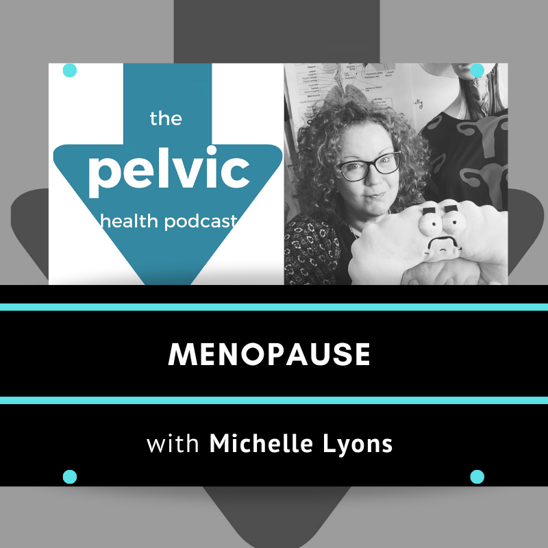 Menopause with physiotherapist Michelle Lyons