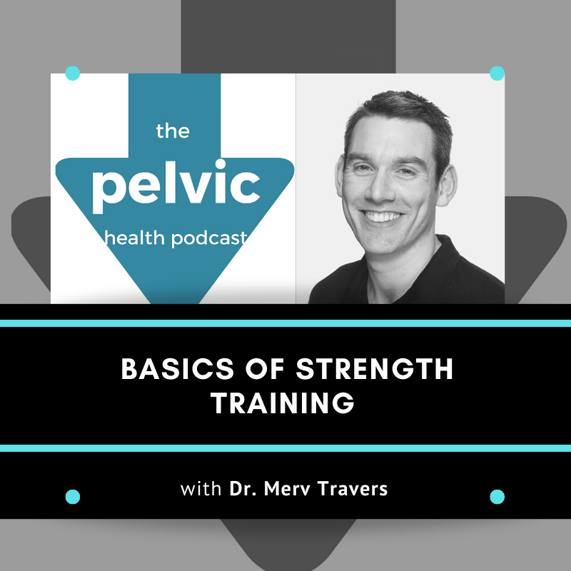 Basics of Strength Training with Dr. Merv Travers