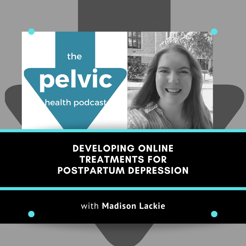 Developing online treatments for postpartum depression with Madison Lackie