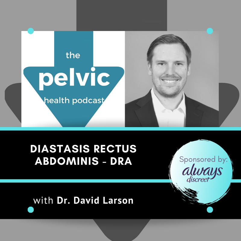 Diastasis Rectus Abdominis with Dr. David Larson