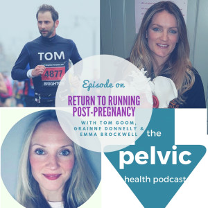 Return to running post-pregnancy guidelines with Tom Goom, Grainne Donnelly and Emma Brockwell