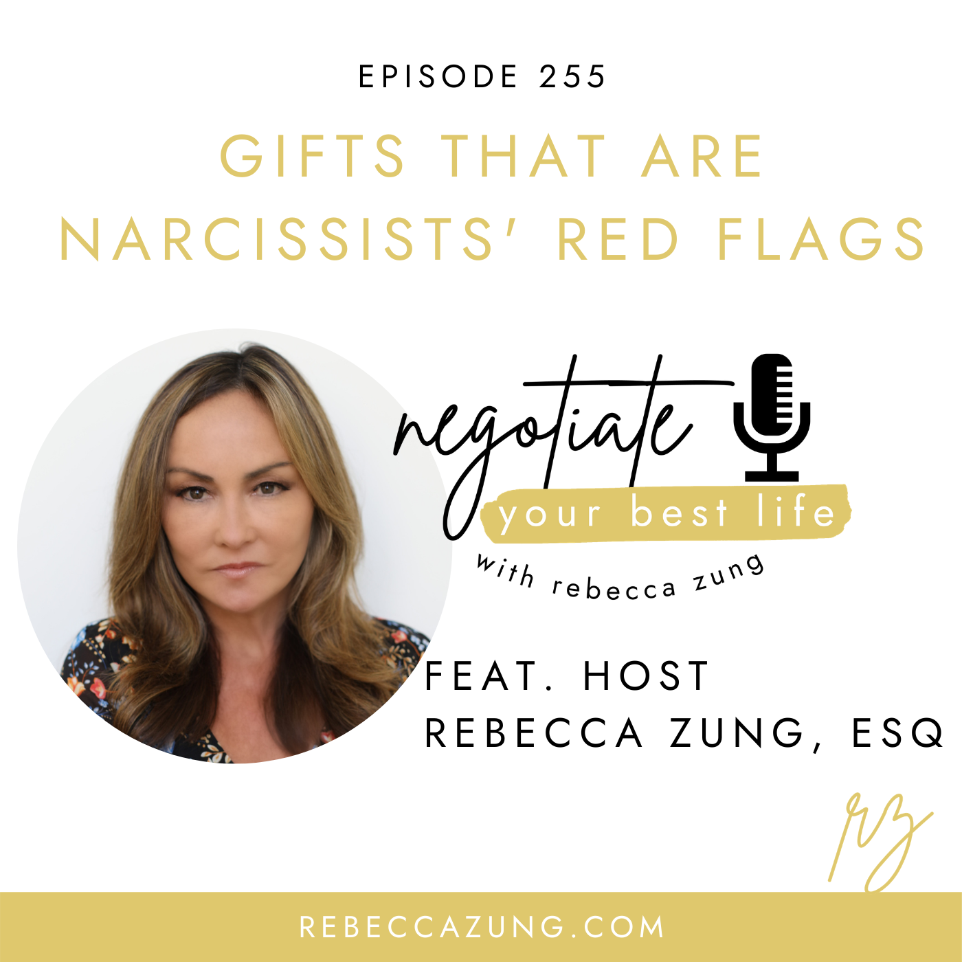 """""""Gifts That Are Narcissists' Red Flags"""" on Negotiate Your Best Life with Rebecca Zung #255"""