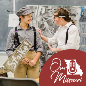 Episode 13: National History Day in Missouri – Maggie Mayhan