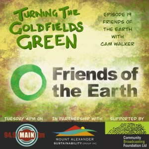 S2 E19 Cam Walker and Friends of the Earth (FoE)
