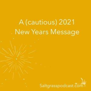 A (cautious) 2021 New Years message