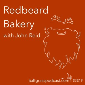 S3 E19 Redbeard Bakery with John Reid