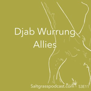 S3 E11 Djab Wurrung Allies and Supporters