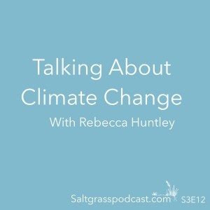 S3 E12 Talking About Climate with Rebecca Huntley