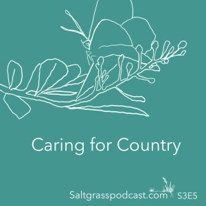 S3 E5 Caring for Country