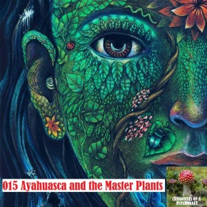015 Ayahuasca and the Master Plants