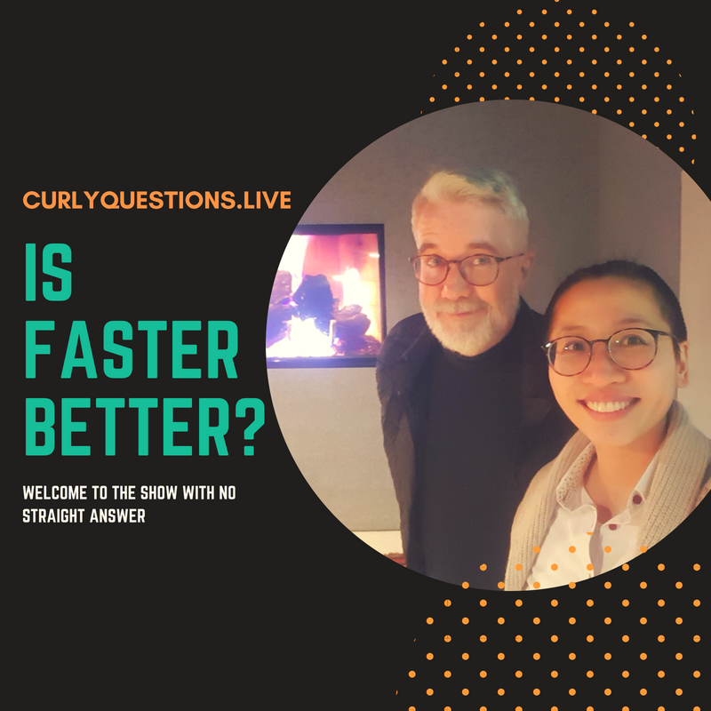 Is faster better?