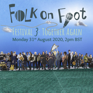 Bonus Episode: Folk on Foot Festival 3: TOGETHER AGAIN: Highlights