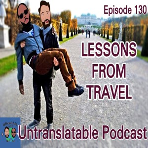 Episode 130: Lessons From Travel