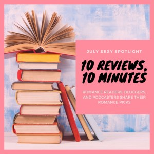 Sexy Spotlight: 10 Reviews in 10 (ish) Minutes