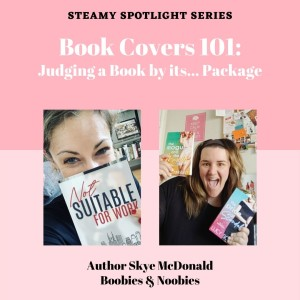 Sexy Spotlight: Book Covers 101 with Skye McDonald