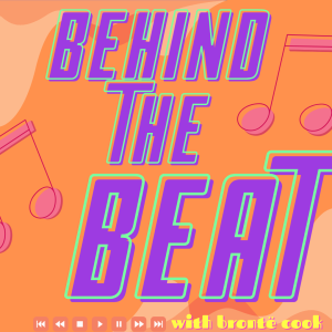 Behind the Beat: Episode 1