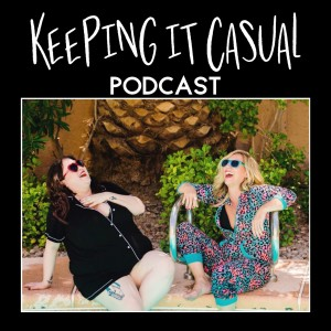 THE EPISODE BEFORE KEEPING IT CASUAL PODCAST - EP 52