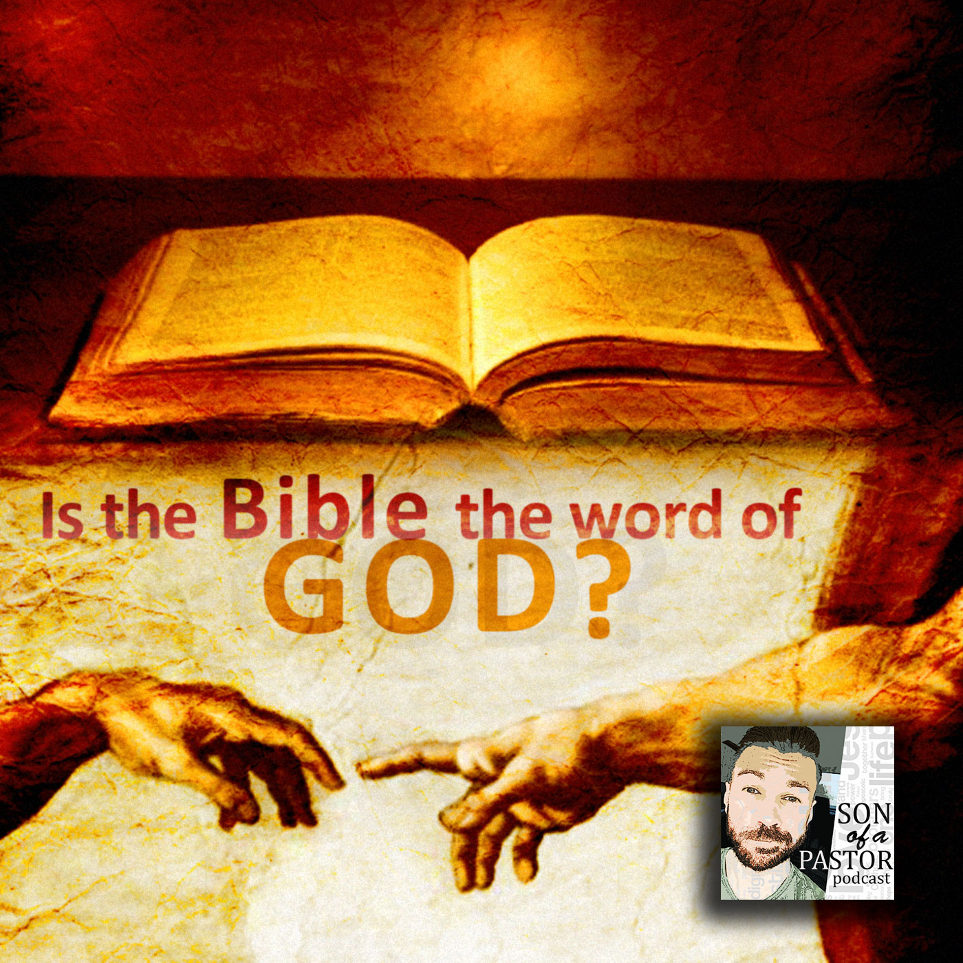 Is the Bible the word of God? - Episode 22