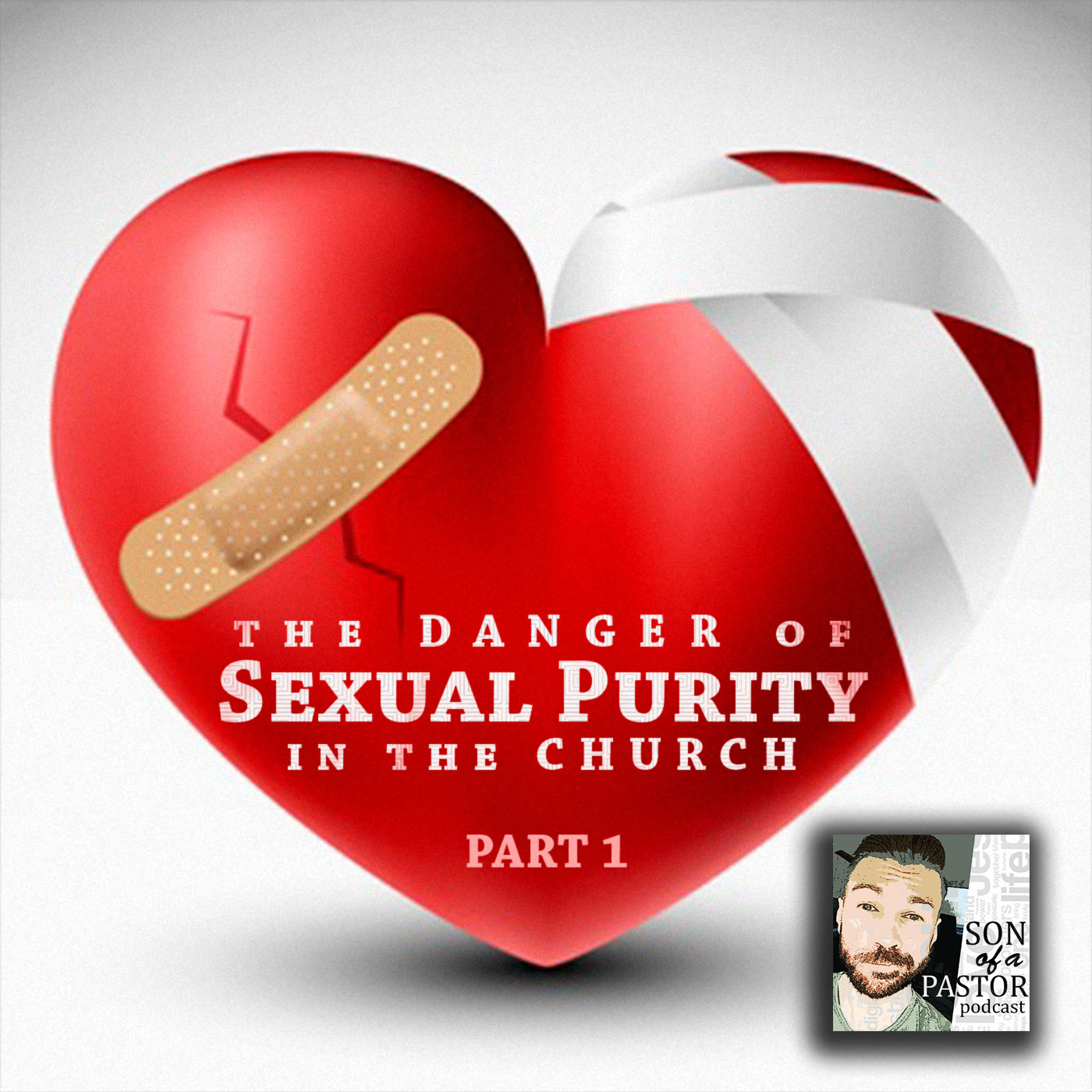 The Danger of Sexual Purity in the Church (Part 1) - Episode 26