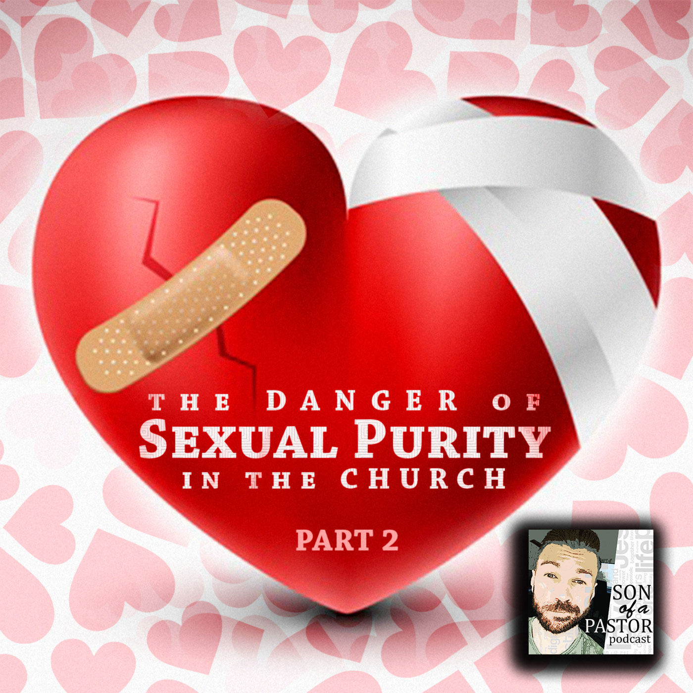 The Danger of Sexual Purity in the Church (Part 2) - Episode 27